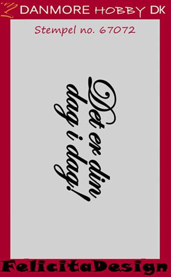 """67072 Felicita Design Stempel """"Der er din dag....""""-0"""