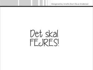 """SBC020 Simple and Basic Stempel """"Dansk Tekst"""" Det skal fejres-0"""