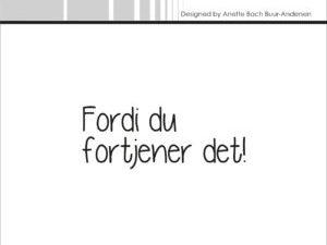"""SBC022 Simple and Basic Stempel """"Dansk Tekst"""" Fordi du fortjener det!-0"""