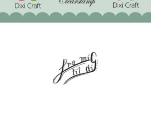 Stampl035 Dixi Craft Clearstamp, Fra mig til dig-0