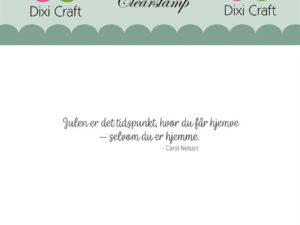 """Stampl097 Dixi Craft Clearstamp, Dansk tekst """"Julen er det tidspunkt ...""""-0"""