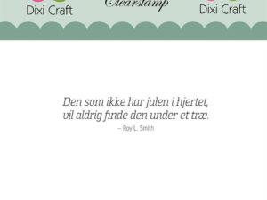 """Stampl098 Dixi Craft Clearstamp, Dansk tekst """"Den som ikke har...""""-0"""
