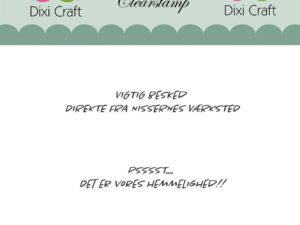 """Stampl100 Dixi Craft Clearstamp, Dansk tekst """"vigtig besked direkte fra nissernes værksted og pssst... Det er vores hemmelighed """"-0"""
